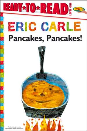 Pancakes, Pancakes! de Eric Carle