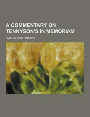 A Commentary on Tennyson's in Memoriam