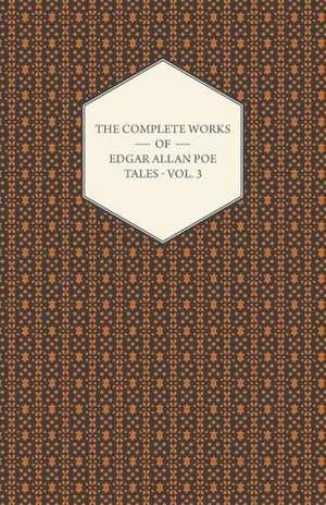 The Complete Works of Edgar Allan Poe; Tales - Volume 3 de Edgar Allan Poe