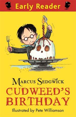 Early Reader: Cudweed's Birthday de Marcus Sedgwick