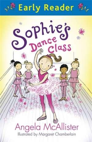 Early Reader: Sophie's Dance Class de Angela McAllister