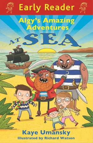 Algy's Amazing Adventures at Sea de Kaye Umansky