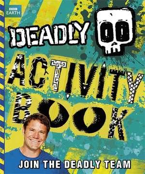 Deadly Activity Book de Steve Backshall