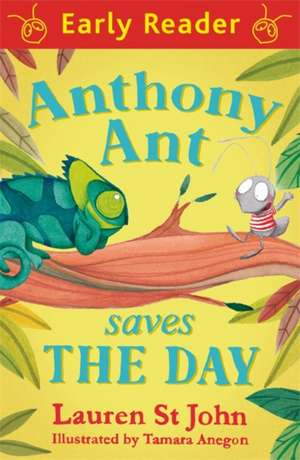 Early Reader: Anthony Ant Saves the Day de Lauren St. John