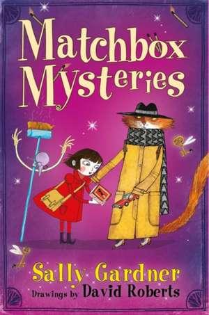 Gardner, S: The Fairy Detective Agency: The Matchbox Mysteri de Sally Gardner