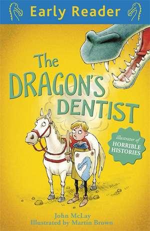 Early Reader: The Dragon's Dentist de John McLay