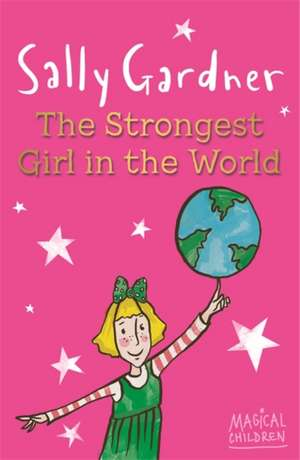 The Strongest Girl in the World de Sally Gardner