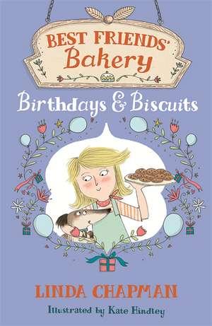 Best Friends' Bakery: Birthdays and Biscuits de Linda Chapman