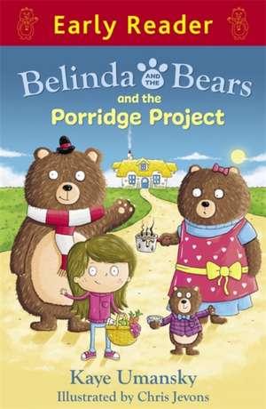 Belinda and the Bears and the Porridge Project de Kaye Umansky