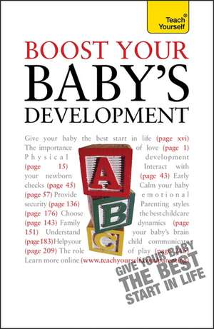 Deacon, C: Boost Your Baby's Development: Teach Yourself