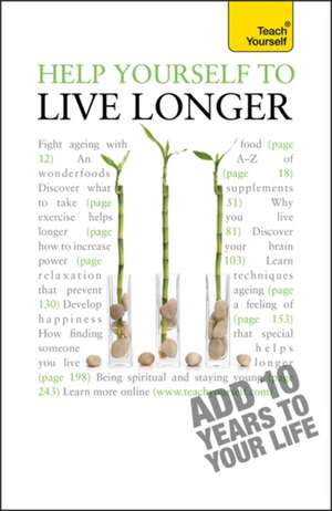 Help Yourself to Live Longer: Teach Yourself de Paul Jenner