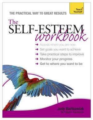 Self-esteem Workbook: Teach Yourself de Judy Bartkowiak