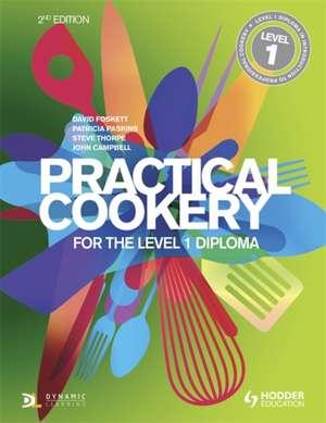 Practical Cookery for the Level 1 Diploma de David Foskett