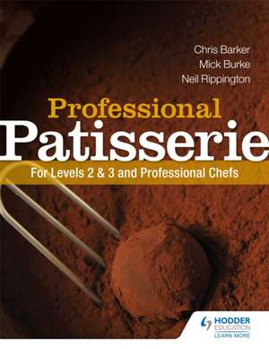 Professional Patisserie: For Levels 2, 3 and Professional Chefs imagine