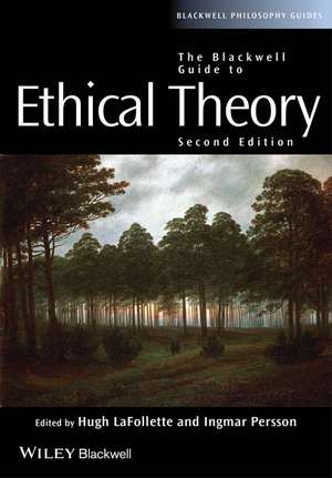 The Blackwell Guide to Ethical Theory de Hugh LaFollette