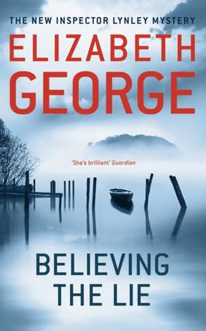Believing the Lie de Elizabeth George