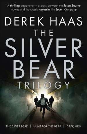Haas, D: The Silver Bear Trilogy de Derek Haas