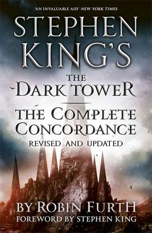 Furth, R: Stephen King's The Dark Tower: The Complete Concor de Robin Furth