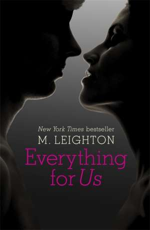 Everything for Us de M. Leighton