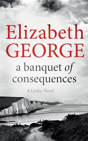 A Banquet of Consequences de Elizabeth George