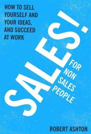 Ashton, R: Sales for Non-Salespeople de Robert Ashton