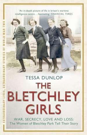 The Bletchley Girls de Tessa Dunlop