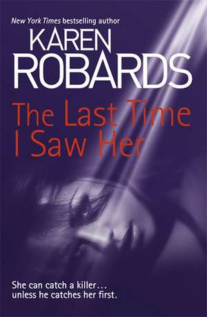 The Last Time I Saw Her de Karen Robards