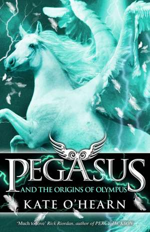 Pegasus and the Origins of Olympus de Kate O'Hearn