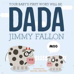 Your Baby's First Word Will Be Dada de Jimmy Fallon
