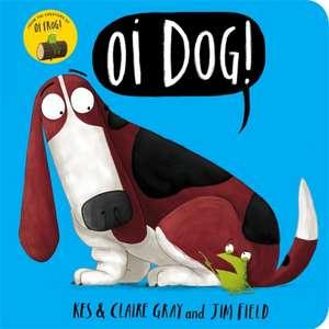 Oi Dog! de Kes Gray
