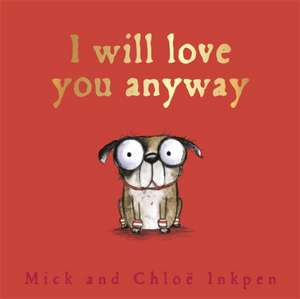 Fred: I Will Love You Anyway