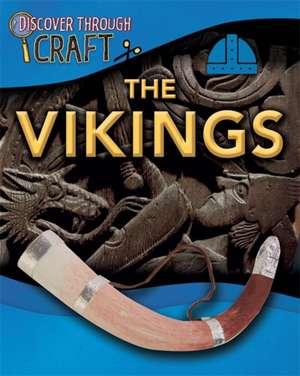 Discover Through Craft: The Vikings de Anita Ganeri
