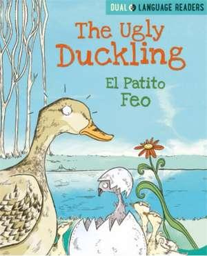 Dual Language Readers: The Ugly Duckling: El Patito Feo de Anne Walter