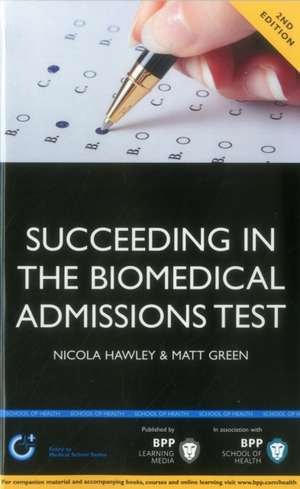 Succeeding in the Biomedical Admissions Test (Bmat)
