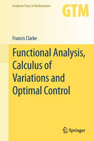 Functional Analysis, Calculus of Variations and Optimal Control de Francis Clarke
