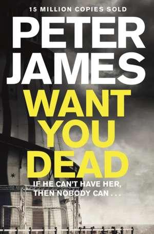 Want You Dead de Peter James