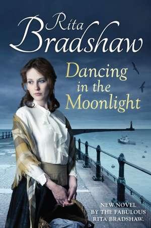 Dancing in the Moonlight de Rita Bradshaw