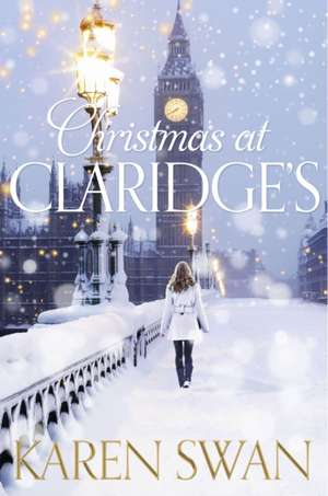 Christmas at Claridges de Karen Swan