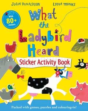 Donaldson, J: What the Ladybird Heard Sticker Activity Book