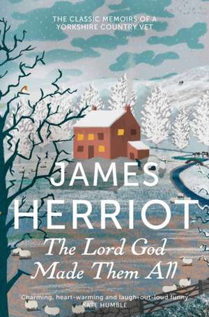 The Lord God Made Them All de James Herriot