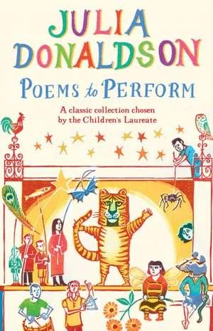 Poems to Perform de Julia Donaldson