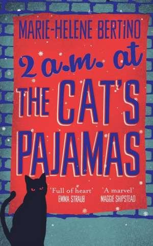 2 A.M. at the Cat's Pajamas de Marie-Helene Bertino