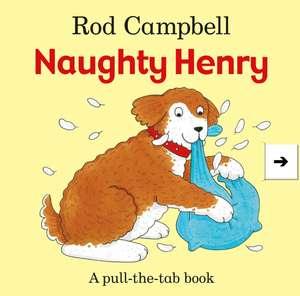 Naughty Henry de Rod Campbell
