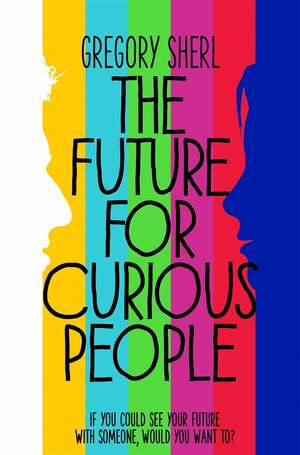 The Future for Curious People de Gregory Sherl