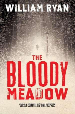 The Bloody Meadow de William Ryan