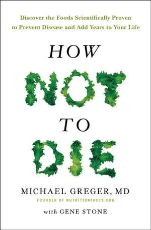 How Not to Die de Michael Greger