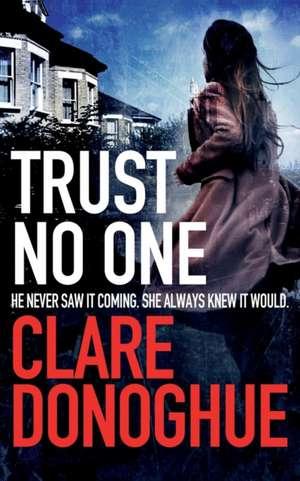 Trust No One de Clare Donoghue