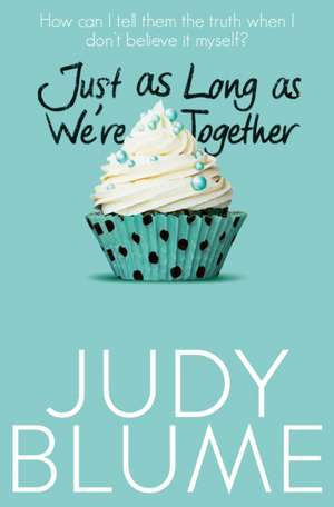 Just as Long as We're Together de Judy Blume