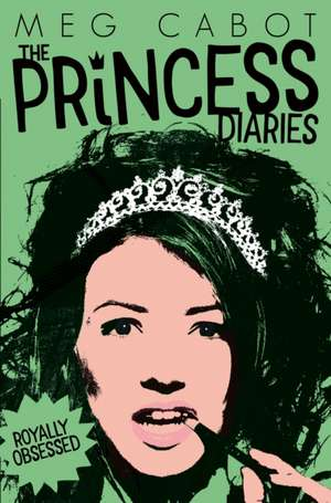 The Princess Diaries 04: Royally Obsessed de Meg Cabot