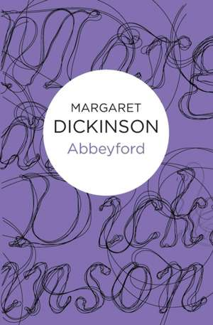 Abbeyford de Margaret Dickinson